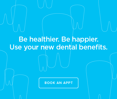 Be Heathier, Be Happier. Use your new dental benefits. - Dentists of Paradise Valley